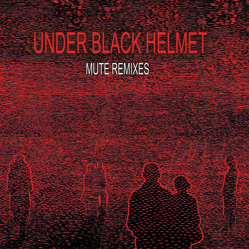Cover art - Under Black Helmet: Mute Remixes