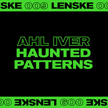 Cover art - Ahl Iver: Haunted Patterns EP