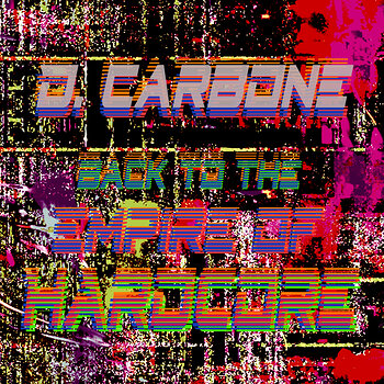 Cover art - D. Carbone: Back To The Empire Of Hardcore