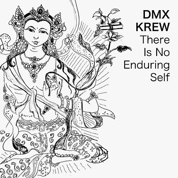 Cover art - DMX Krew: There Is No Enduring Self