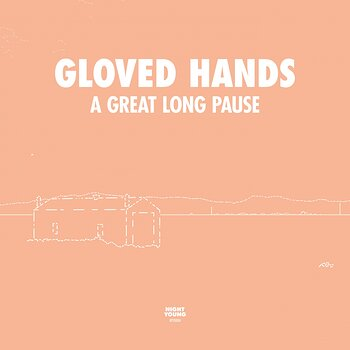 Cover art - Gloved Hands: A Great Long Pause