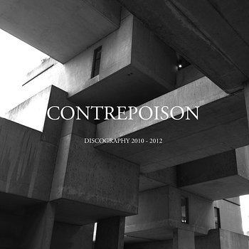 Cover art - Contrepoison: Discography 2010-2012