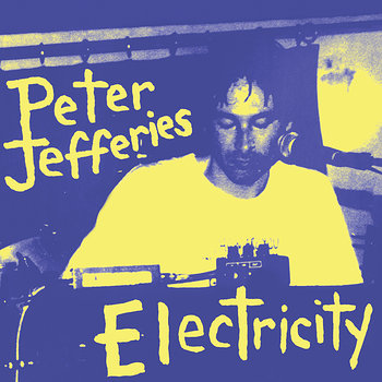 Cover art - Peter Jefferies: Electricity