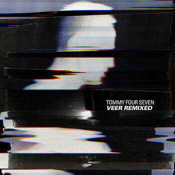 Cover art - Tommy Four Seven: Veer Remixed