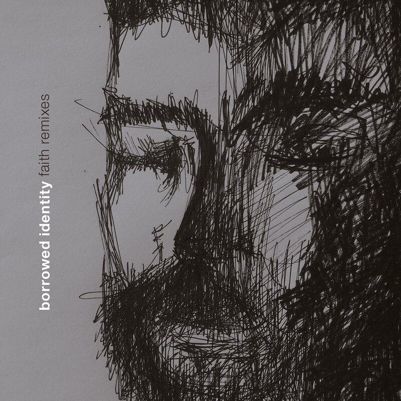 Cover art - Borrowed Identity: Faith Remixes