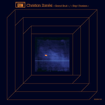 Cover art - Christian Zanési: Grand Bruit / Stop! l'horizon