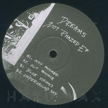 Cover art - Dreams: Not Phazed EP