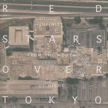 Cover art - Red Stars Over Tokyo: Infinity From The Mouth Of Night