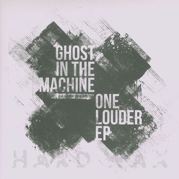 Cover art - Ghost In The Machine: One Louder EP