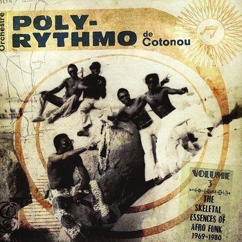 Cover art - Orchestre Poly-Rythmo De Cotonou: The Skeletal Essences Of Afro Funk