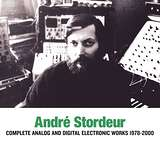 Cover art - André Stordeur: Complete Analog and Digital Electronic Works 1978-2000