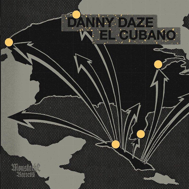 Cover art - Danny Daze: El Cubano EP