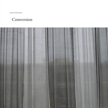 Cover art - Jacob Kirkegaard: Conversion