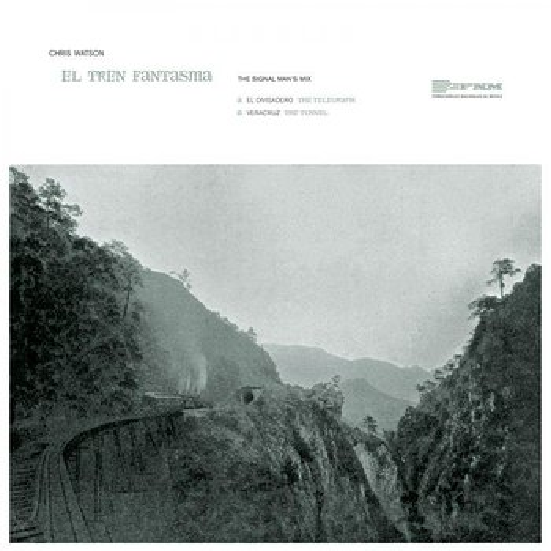 Cover art - Chris Watson: El Tren Fantasma (The Signal Man's Mix)