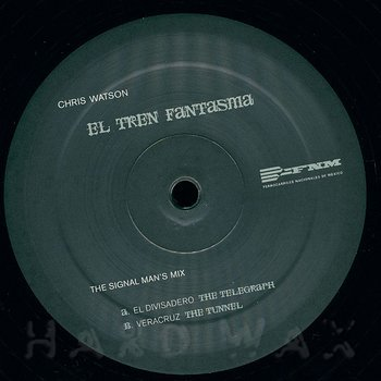 Cover art - Chris Watson: El Tren Fantasma (The Signal Man's Mix)
