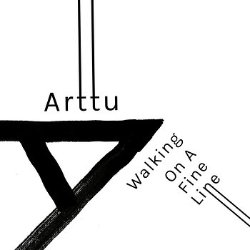 Cover art - Arttu: Walking On A Fine Line