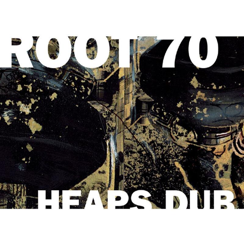Cover art - Root 70: Heaps Dub