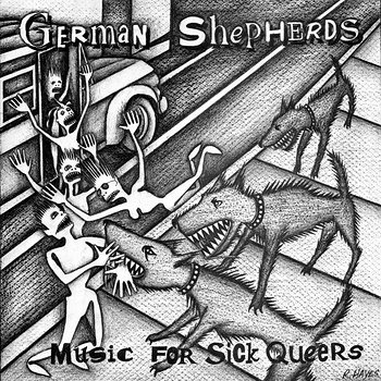 Cover art - German Shepherds: Music For Sick Queers