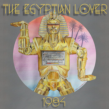 Cover art - The Egyptian Lover: 1984