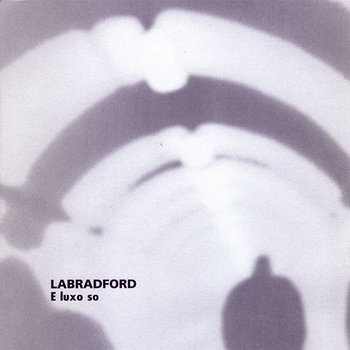 Cover art - Labradford: E Luxo So