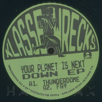 Cover art - Your Planet Is Next: Down EP