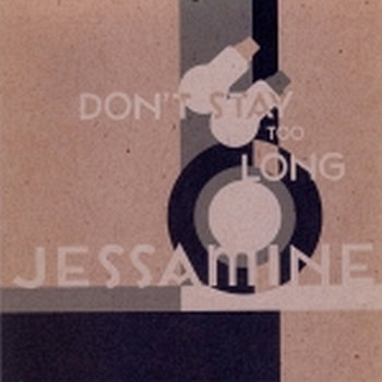 Cover art - Jessamine: Don't Stay Too Long