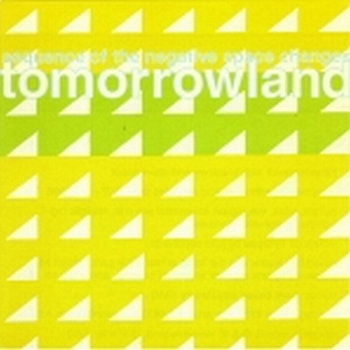 Cover art - Tomorrowland: Sequence Of The Negative Space Changes