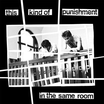 Cover art - This Kind Of Punishment: In The Same Room
