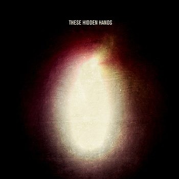 Cover art - These Hidden Hands: These Hidden Hands