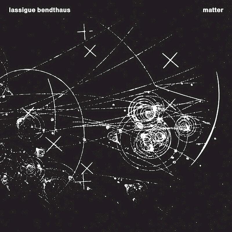 Cover art - Lassigue Bendthaus: Matter