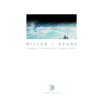 Cover art - Miller & Keane: Remnants Of A Technologically Advanced Society