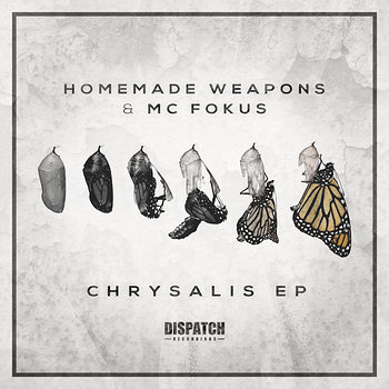 Cover art - Homemade Weapons & MC Fokus: Chrysalis EP