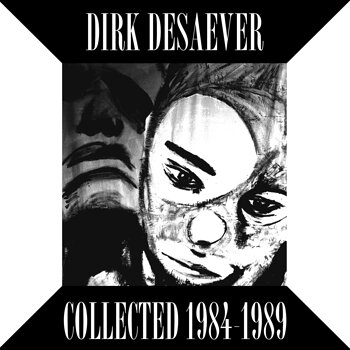 Cover art - Dirk Desaever: Collected 1984-1989 (Long Play)