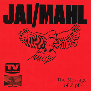 Cover art - Jai/Mahl: The Message Of Zipf