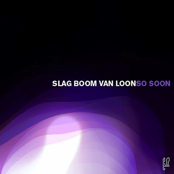 Cover art - Slag Boom Van Loon: So Soon