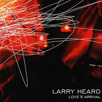 Cover art - Larry Heard: Love's Arrival