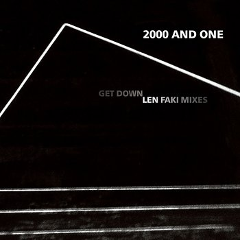 Cover art - 2000 And One: Get Down (Len Faki Mixes)