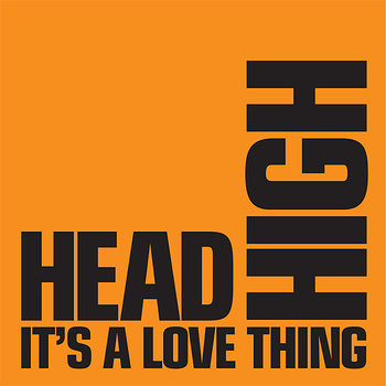 Cover art - Head High: It's A Love Thing