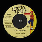 Cover art - Oneil Dyer: A Dat She Want