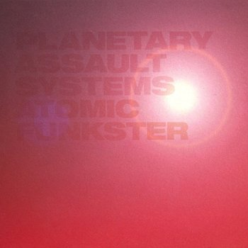 Cover art - Planetary Assault Systems: Atomic Funkster
