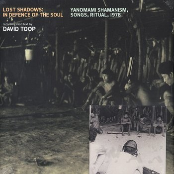 Cover art - David Toop: Lost Shadows: In Defence Of The Soul (Yanomami Shamanism, Songs, Ritual, 1978)