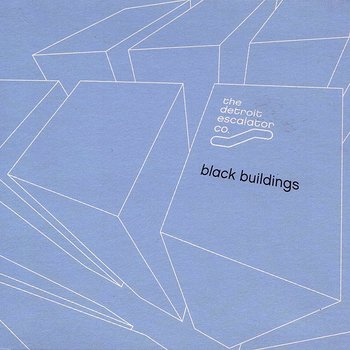 Cover art - The Detroit Escalator Co.: Black Buildings LP