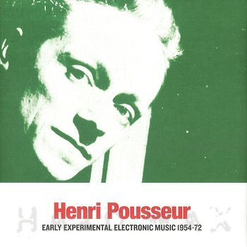 Cover art - Henri Pousseur: Early Experimental Electronic Music 1954-72