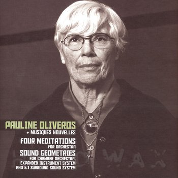 Cover art - Pauline Oliveros: Four Meditations & Sound Geometries