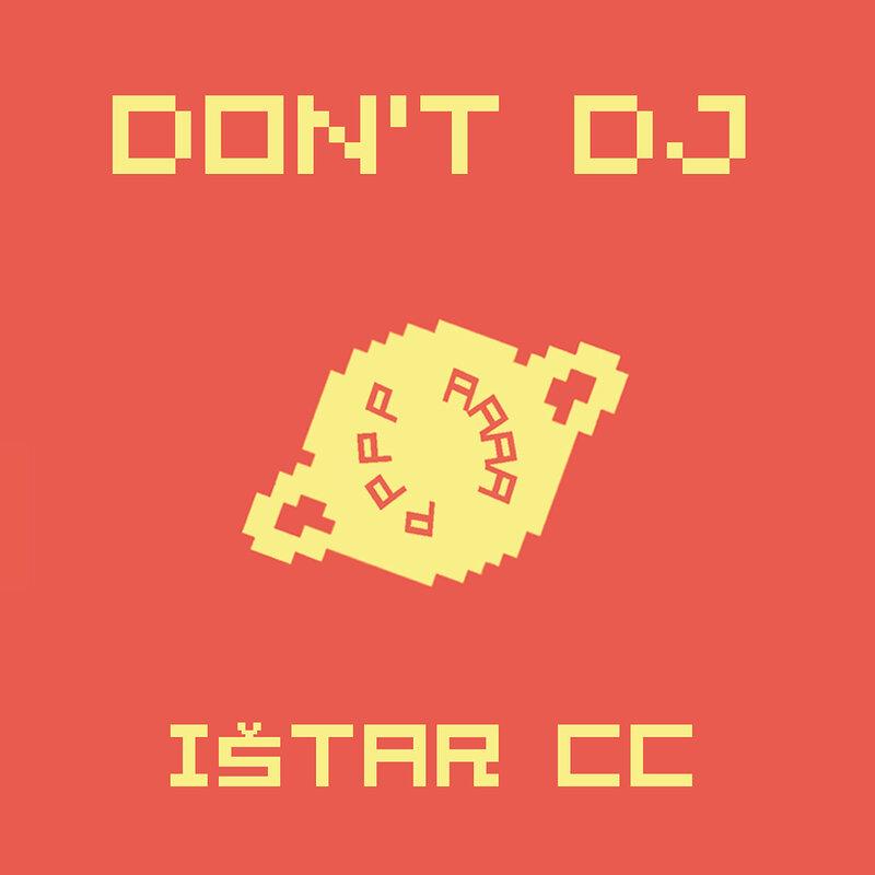 Cover art - Don't DJ: Ištar CC