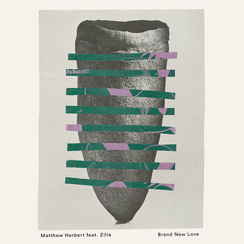 Cover art - Matthew Herbert: Brand New Love (Feat. Zilla)