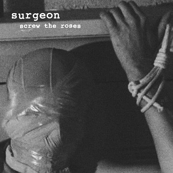 Cover art - Surgeon: Screw The Roses