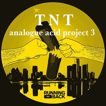 Cover art - TNT: Analogue Acid Project 3