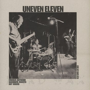 Cover art - Uneven Eleven: Live At Cafe Oto