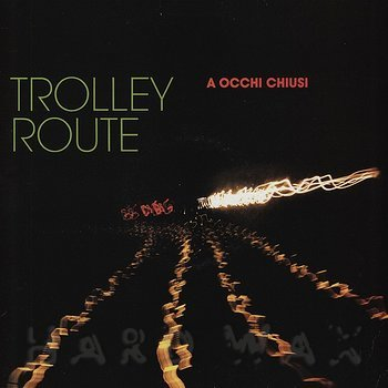 Cover art - Trolly Route: A Occchi Chiusi